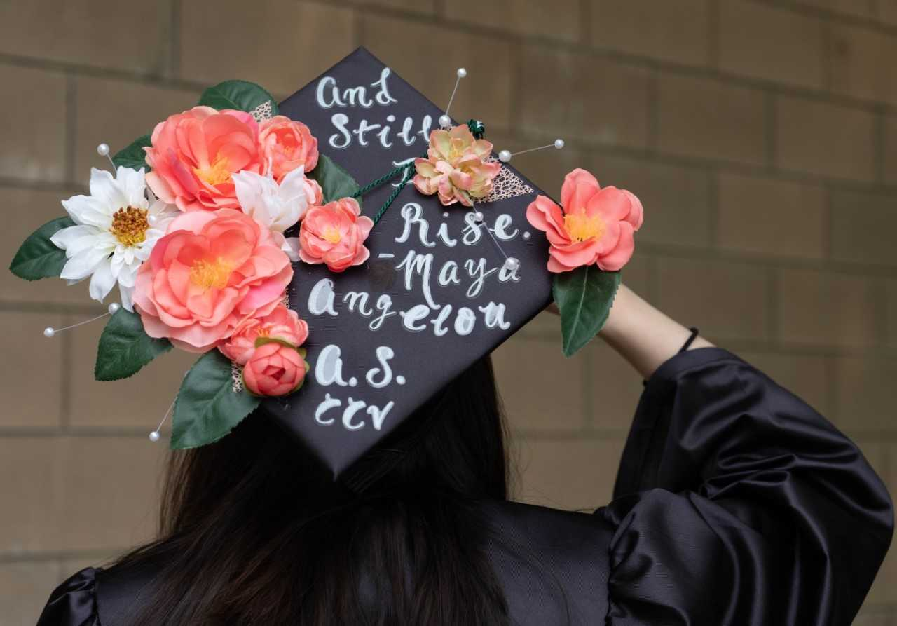 "Saturday's commencement ceremony was a celebration of the hard work, commitment, and accomplishments of the class of 2019. CCV grad cap that reads ""And still I rise"" - Maya Angelou"
